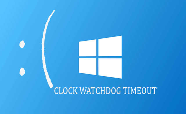 erreur CLOCK_WATCHDOG_TIMEOUT